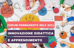 Forum permanente SELF 2021 sull'innovazione didattica
